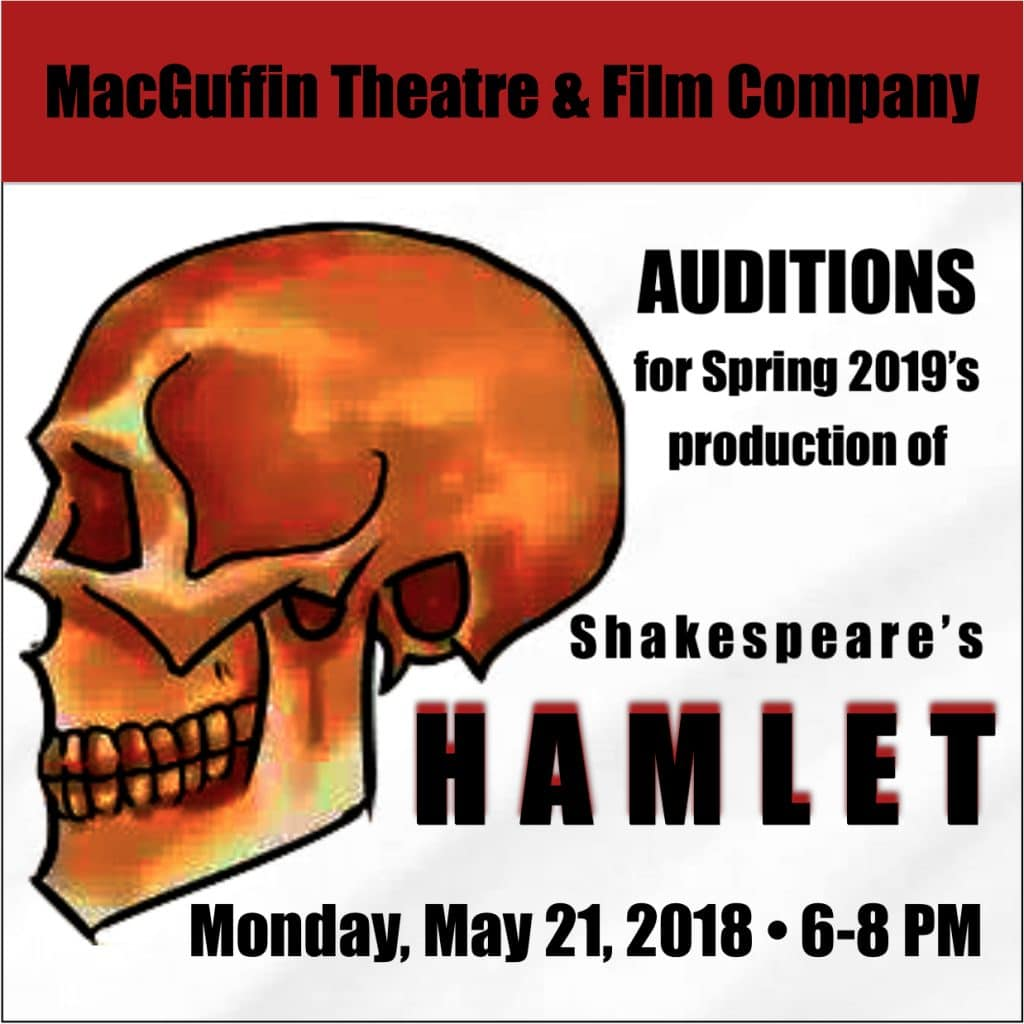 Hamlet Auditions Round ONE! - MacGuffin Theatre & Film Company